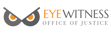 The Eye Witness Reports – Office of Justice